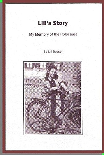 Lili's Story: My Memory of the Holocaust: Lili Susser