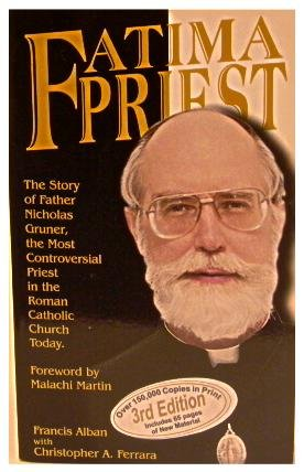 Fatima Priest: Christopher A. Ferrara; Francis Alban
