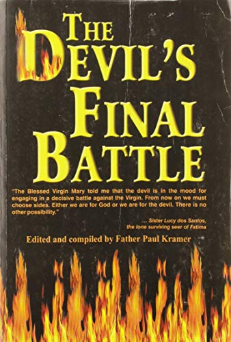 The Devil's Final Battle: Father Paul Kramer
