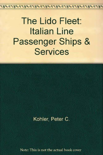 9780966305203: The Lido Fleet: Italian Line Passenger Ships & Services