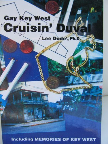 9780966305425: Gay Key West - Cruisin' Duval: The People, History, Architecture, Gay Bars, Restaurants, and Guesthouses