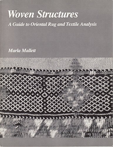9780966305739: Woven Structures: A Guide to Oriental Rug and Textile Analysis