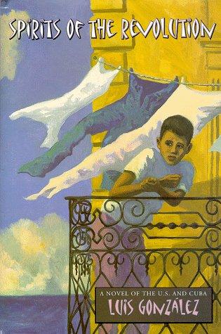 Spirits of the Revolution: Gonzalez, Luis