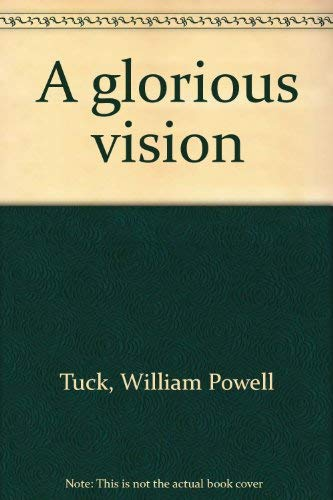 A glorious vision (0966306201) by William Powell Tuck