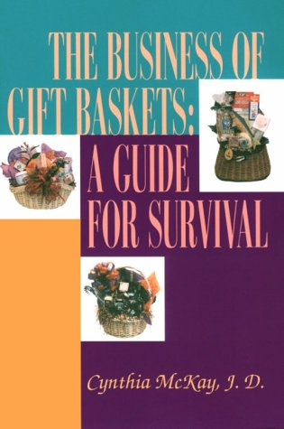 9780966308303: The Business of Gift Baskets : A Guide for Survival