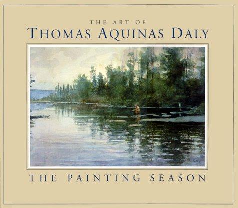9780966310405: The Art of Thomas Aquinas Daly: The Painting Season