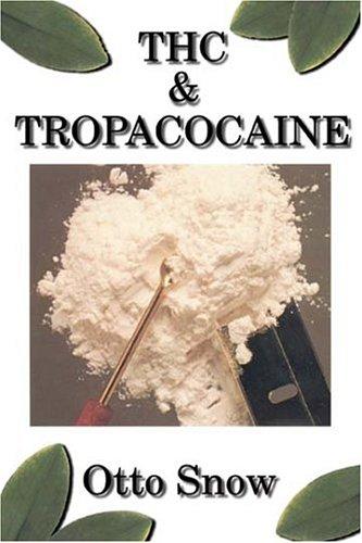 THC & Tropacocaine: Otto Snow
