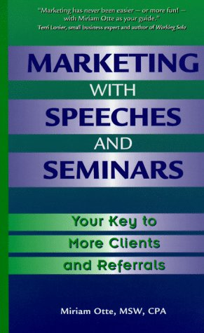 9780966313109: Marketing with Speeches and Seminars: Your Key to More Clients and Referrals