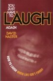 9780966314526: You just have to laugh again: How to laugh when life isn't funny