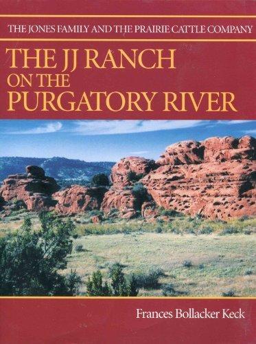The JJ Ranch on the Purgatory River: Frances Bollacker Keck