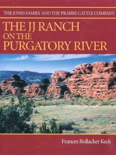 The JJ Ranch on the Purgatory River, The Jones Family and the Prairie Cattle Company: Frances ...