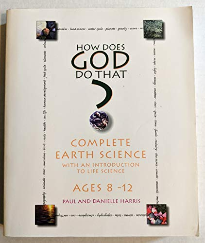 9780966317633: How Does God Do That? Complete Earth Science (With an Introduction to Life Science -- Age 8-12)