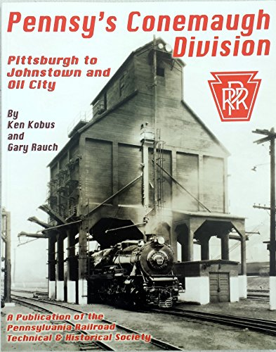 9780966319163: Pennsy's Conemaugh Division: Pittsburgh to Johnstown and Oil City