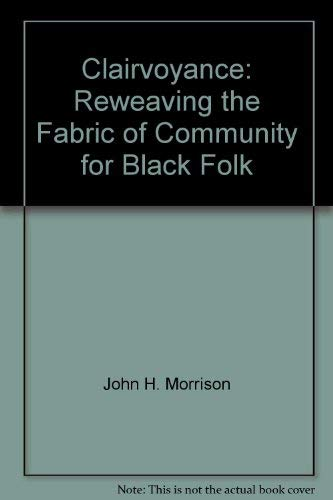 9780966320503: Clairvoyance: Reweaving the fabric of community for Black folk