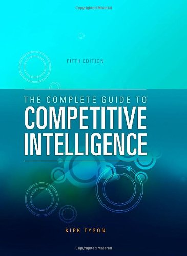 9780966321951: The Complete Guide to Competitive Intelligence (Fifth Edition)