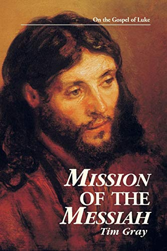 Mission of the Messiah: On the Gospel: Gray, Tim