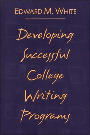 9780966323351: Developing Successful College Writing Programs