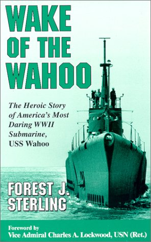 9780966323528: Wake of the Wahoo: The Heroic Story of America's Most Daring WWII Submarine, USS Wahoo