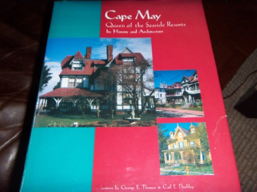 Cape May: Queen of the Seaside Rescats: Its History and Architecture: Thomas, Geroge E. & Doebly, ...