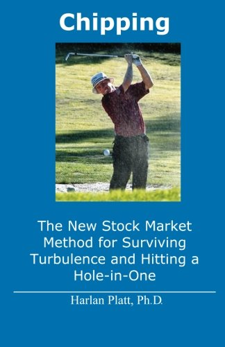 9780966331141: Chipping: The New Stock Market Method for Surviving Turbulence and Hitting a Hole-in-One