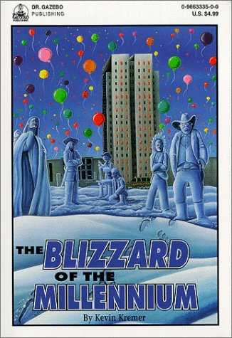 The Blizzard of the Millennium: Kremer, Kevin
