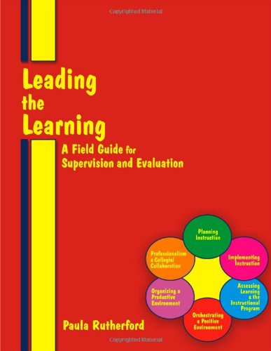 9780966333671: Leading the Learning: A Field Guide for Supervision & Evaluation