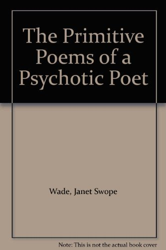 9780966334005: The Primitive Poems of a Psychotic Poet