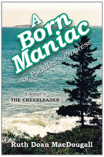 A Born Maniac, or Puddles's Progress (The Snowy Series): Doan MacDougall, Ruth