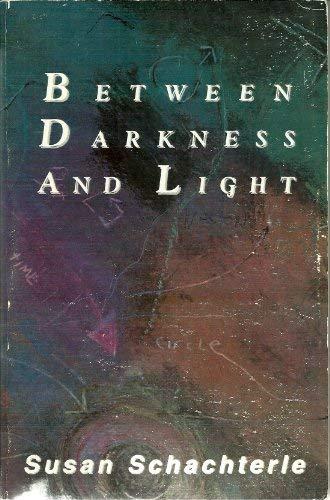 Between Darkness and Light: Susan Schachterle