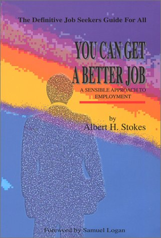 9780966338607: You Can Get a Better Job: A Sensible Approach to Employment