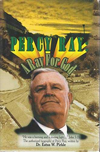 9780966339109: The official biography of Percy Ray: A ray for God
