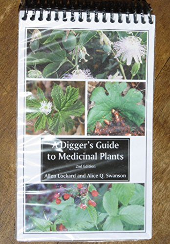 A Digger's Guide to Medicinal Plants 2nd: Alice Swanson, Allen