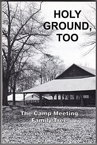 9780966340303: Holy Ground, Too : The Camp Meeting Family Tree