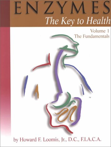 Enzymes: The Key to Health : The: Loomis, Howard F.,
