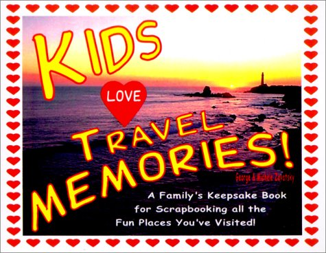 9780966345766: Kids Love Travel Memories: A Family's Keepsake Book for Scrapbooking All the Fun Places You'Ve Visited