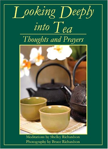 Looking Deeply Into Tea: Thoughts And Prayers