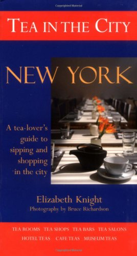 Tea in the City: New York: Bruce Richardson, Elizabeth Knight