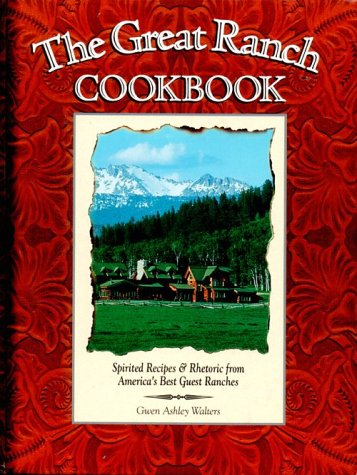 The Great Ranch Cookbook: Gwen A. Walters