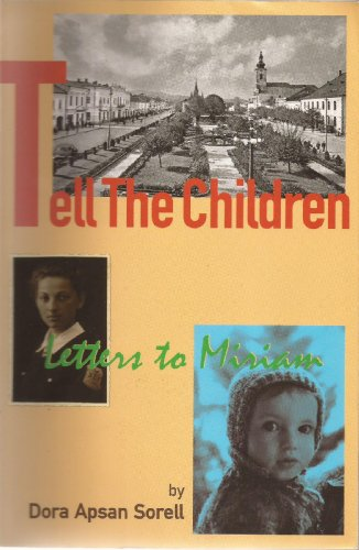 Tell the Children, Letters to Miriam. SIGNED: Sorell, Dora A.