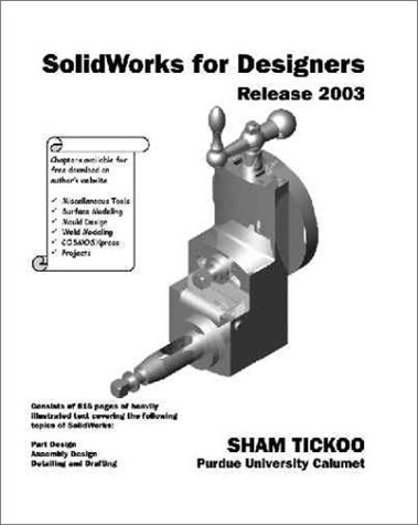 SolidWorks for Designers Release 2003 (0966353757) by Tickoo, Sham