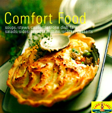 9780966355857: Comfort Food: Soups/Stew/Casseroles/One Dish Fare/Salads/Sides/Breads/Muffins/Snacks/Desserts (Cooking Traditions from Land O' Lakes)