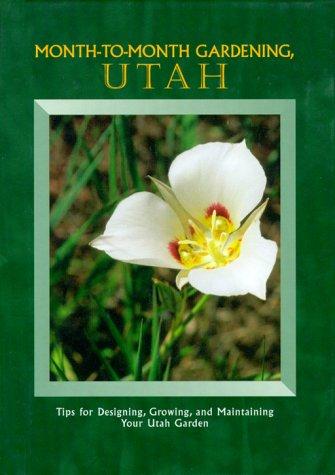 9780966356618: Month-To-Month Gardening, Utah