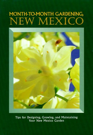 9780966356625: Month-To-Month Gardening, New Mexico