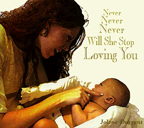 9780966356755: Never, Never, Never Will She Stop Loving You