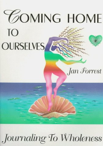 9780966360202: Coming Home to Overselves: Journaling to Wholeness