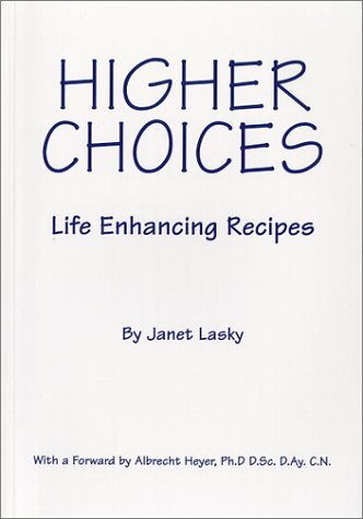 9780966360318: Higher Choices - Life Enhancing Recipes
