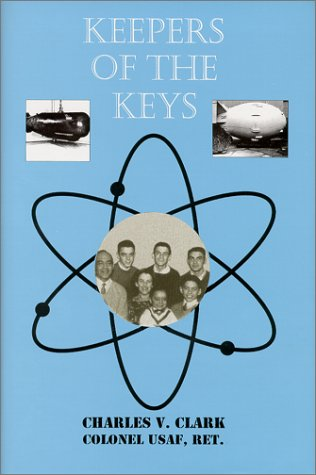 Keepers of the Keys - A Historical: Clark, Charles V.