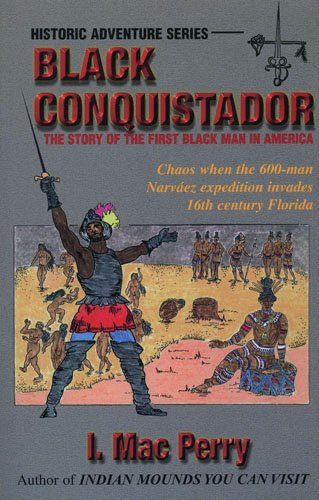 Black Conquistador: The Story of the First Black Man in America