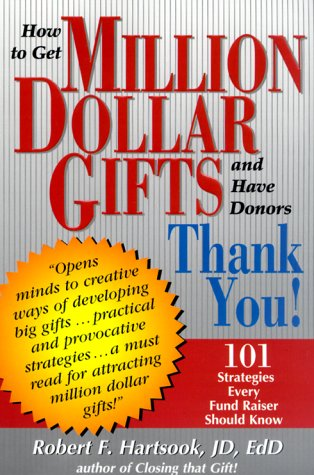9780966367317: How to Get Million Dollar Gifts and Have Donors Thank You!