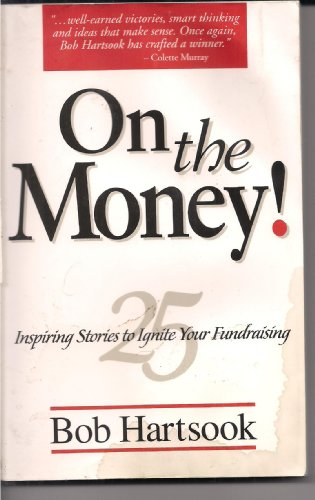 9780966367362: On the Money : 25 Inspiring Stories to Ignite Your Fundraising.